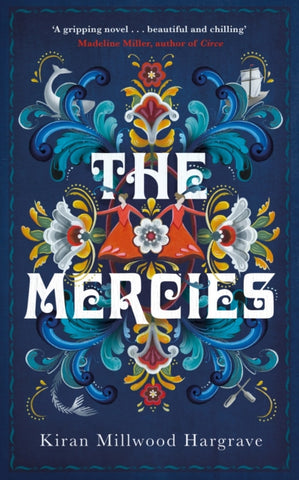 The Mercies - by Kiran Millwood Hargrave
