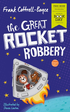 WBD 2019: Great Rocket Robbery - by Frank Cottrell Boyce, Illustrated by Steven Lenton