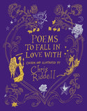 Poems to Fall in Love With - First Edition, Signed, Chosen and Illustrated by Chris Riddell