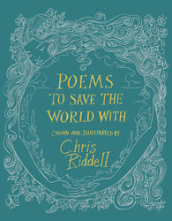 (PRE-ORDER) Poems to Save the World With - Signed 1st Edition, Poems Chosen & Illustrated by Chris Riddell