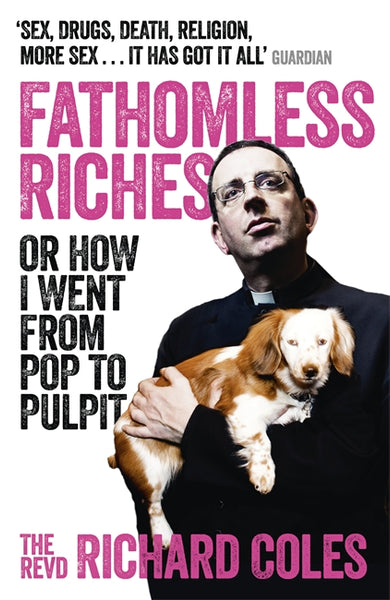 Fathomless Riches - Signed Copy, by the Reverend Richard Coles