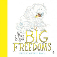 My Little Book of Big Freedoms: The Human Rights Act in Pictures - Signed & Illustrated by Chris Riddell 9781780555065