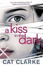 A Kiss in the Dark - Signed Copy, by Cat Clarke 9781780870472