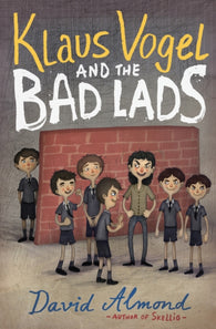 Klaus Vogel and the Bad Lads - by David Almond