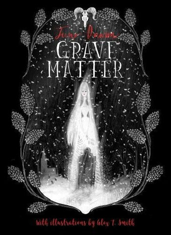 Grave Matter - Signed Copy, by Juno Dawson