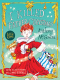 9781781127100  I Killed Father Christmas - Written by Anthony McGowan, Signed & Illustrated by Chris Riddell