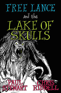 Free Lance and the Lake of Skulls - Written by Paul Stewart, Illustrated & Signed by Chris Riddell 9781781127148