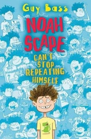 Noah Scape Can't Stop Repeating Himself - Signed Copy, by Guy Bass & Steve May, Illustrator