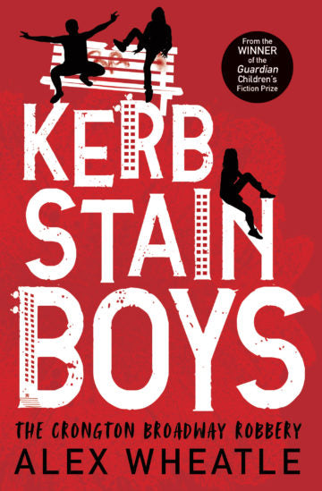 Kerb-Stain Boys : The Crongton Broadway Robbery - Signed Copy, by Alex Wheatle