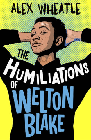 The Humiliations of Welton Blake-9781781129494