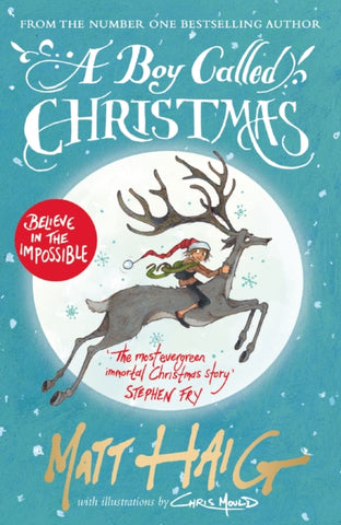 A Boy Called Christmas - Hardback, Written by Matt Haig, Illustrated by Chris Mould