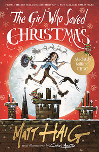 The Girl Who Saved Christmas - Double Signed by Matt Haig & Chris Mould, Illustrator 9781782118602