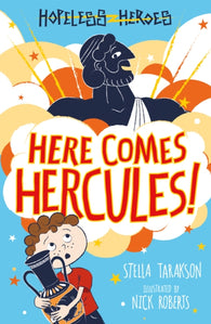 Hopeless Heroes: Here Comes Hercules! by Stella Tarakson, illustrated by Nick Roberts