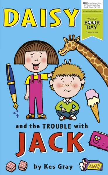 WBD: Daisy & the Trouble with Jack + Jack & the Trouble with Daisy - by Kes Gray, Illustrated by Garry Parsons