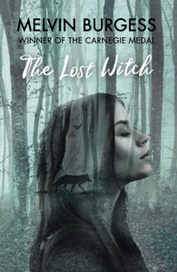 The Lost Witch (Hardback) - Signed Copy, by Melvin Burgess