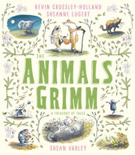 Animals Grimm: A Treasury of Tales - Written by Kevin Crosseley-Holland, Illustrated by Susan Varley