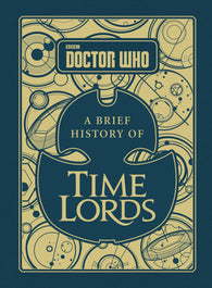 Doctor Who: A Brief History of Time Lords - by Steve Tribe