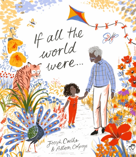 If All the World Were... - Signed Copy, by Joseph Coelho, Illustrated by Allison Colpoys