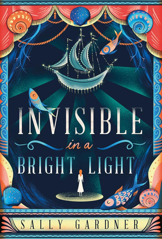(NEW) Invisible In A Bright Light - Signed First Edition by Sally Gardner