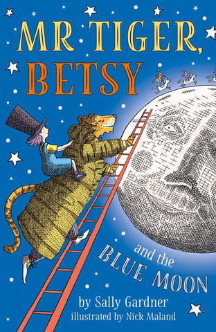 Mr Tiger, Betsy & the Blue Moon - Signed Copy, by Sally Gardner