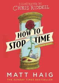 9781786893161 How to Stop Time - The Illustrated Edition -  by Matt Haig, Signed & Illustrated by Chris Riddell