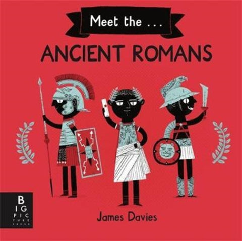 Meet the Ancient Romans - by James Davies