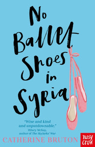 No Ballet Shoes in Syria - by Catherine Bruton
