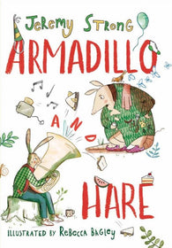 Armadillo and Hare - by Jeremy Strong