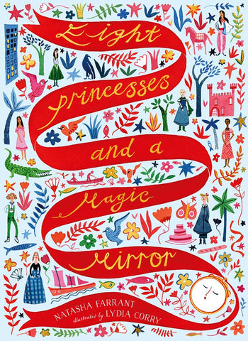 Eight Princesses and a Magic Mirror - by Natasha Farrant, Illustrated by Lydia Corry