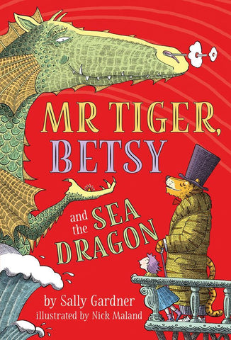 Mr Tiger, Betsy & the Sea Dragon - Signed First Edition, by Sally Gardner