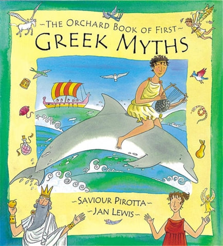 The Orchard First Book of Greek Myths - by Saviour Pirotta and Jan Lewis