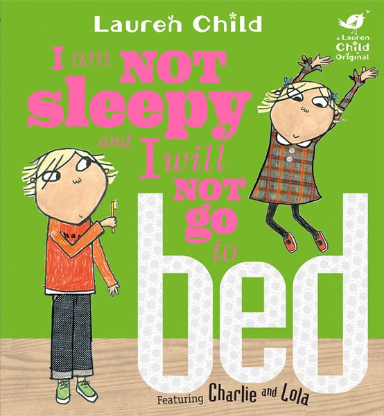 I am Not Sleepy and I will Not Go To Bed - Signed Copy, by Lauren Child 9781846168840