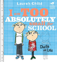 I am Too Absolutely Small to go to School - Signed Copy, by Lauren Child 9781846168857