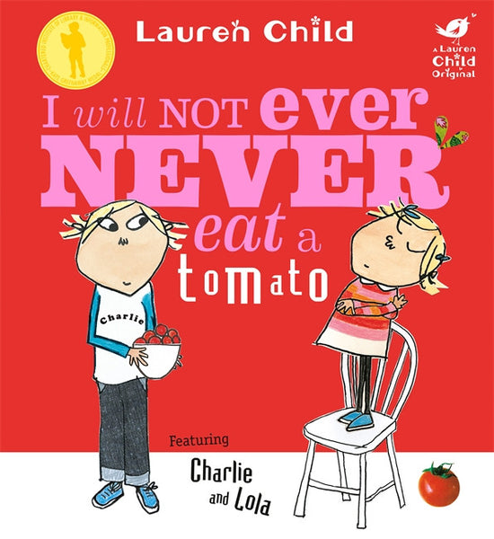 I Will Not Ever Never Eat a Tomato - Signed Copy, by Lauren Child 9781846168864