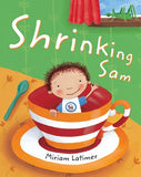 Shrinking Sam - By Miriam Latimer 9781846863950