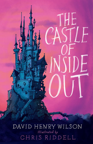 9781846883965 The Castle of Inside Out - by David Henry Wilson, Signed & Illustrated by Chris Riddell