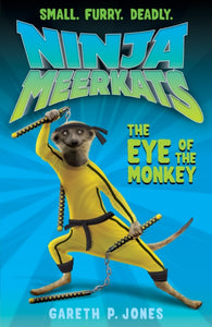 Ninja Meerkats 2: Eye of the Monkey - Signed Copy, by Gareth P. Jones 9781847151933
