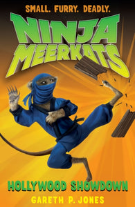 Ninja Meerkats 4: Hollywood Showdown - by Gareth P. Jones