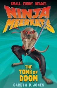Ninja Meerkats 5: The Tomb of Doom - by Gareth P. Jones