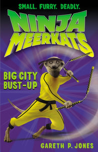 Ninja Meerkats 6: Big City Bust-Up - Signed Copy, by Gareth P. Jones