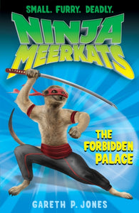 Ninja Meerkats 9: The Forbidden Palace - Signed Copy, by Gareth P. Jones