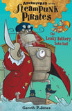 Adventures of the Steampunk Pirates: The Leaky Battery Sets Sail - Signed Copy, by Gareth P. Jones 9781847155931