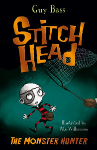 Stitch Head 6: The Monster Hunter - Signed Copy, by Guy Bass & Pete Williamson, Illustrator