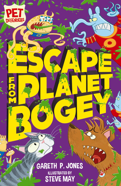 Pet Defenders Book 3: Escape From Planet Bogey - Signed Copy by Gareth P. Jones, Illustrated by Steve May