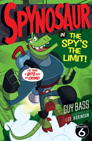 9781847158147 Spynosaur 3: The Spy's the Limit - Signed Copy, by Guy Bass & Lee Robinson, Illustrator