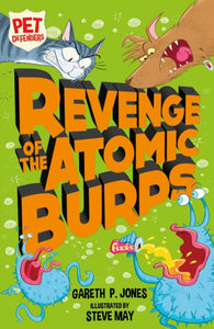 Pet Defenders Book 4: Revenge of the Atomic Burps - Signed Copy by Gareth P. Jones, Illustrated by Steve May
