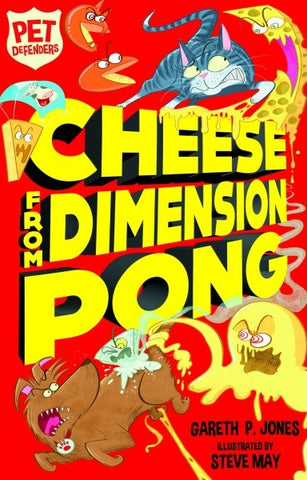 9781847159441 Pet Defenders Book 5: Cheese from Dimension Pong - Signed Copy by Gareth P. Jones, Illustrated by Steve May