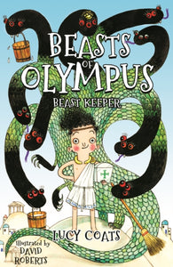 Beasts of Olympus 1: Beast Keeper - Double Signed by Lucy Coats & David Roberts