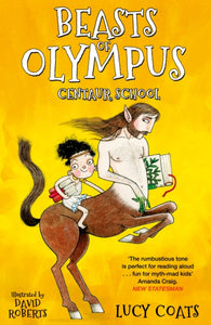 Beasts of Olympus 5: Centaur School - Double Signed by Lucy Coats & David Roberts