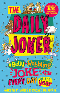 The Daily Joker - Signed Copy, written by Gareth P. Jones & Rachel Delahaye, Illustrated by Nigel Parkinson 9781848127890